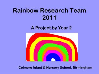 Rainbow Research Team 2011