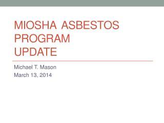 MIOSHA  Asbestos Program Update