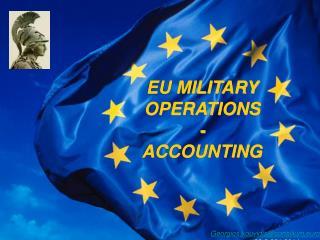 EU MILITARY OPERATIONS  - ACCOUNTING