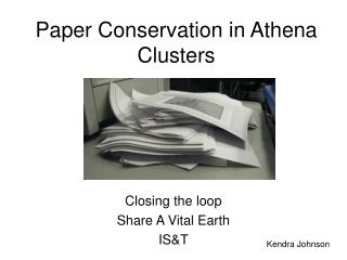 Paper Conservation in Athena Clusters
