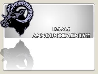 RAMS ANNOUNCEMENTS!!