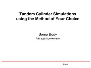Tandem Cylinder Simulations using the Method of Your Choice