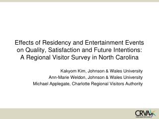 Effects of Residency and Entertainment Events on Quality, Satisfaction and Future Intentions:   A Regional Visitor Surve