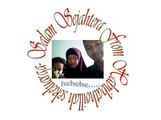 Salam Sejahtera From  Habibathoillah sekeluarga -