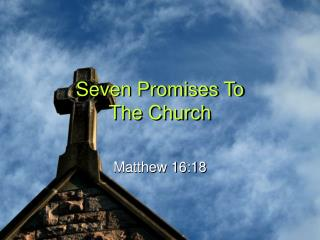 Seven Promises To  The Church