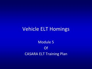 Vehicle ELT Homings