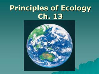 Principles of Ecology Ch. 13