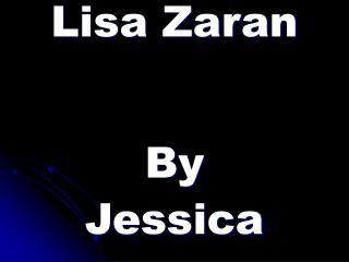 Lisa Zaran By  Jessica