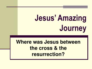 Jesus' Amazing Journey