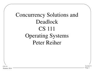 Concurrency Solutions and Deadlock CS 111 Operating  Systems  Peter Reiher
