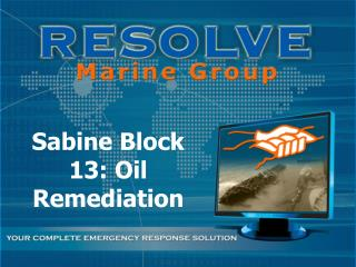 Sabine Block 13: Oil Remediation