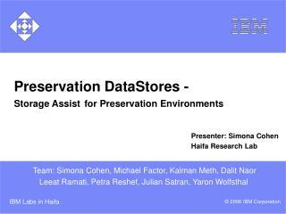 Preservation DataStores - Storage Assist for Preservation Environments
