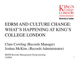 EDRM AND CULTURE CHANGE:  WHAT'S HAPPENING AT KING'S COLLEGE LONDON