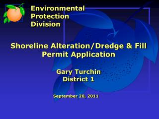 Shoreline Alteration/Dredge & Fill Permit Application Gary  Turchin District 1