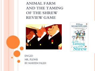 ANIMAL FARM AND THE TAMING OF THE SHREW REVIEW GAME