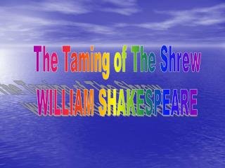 The Taming of The Shrew WILLIAM SHAKESPEARE