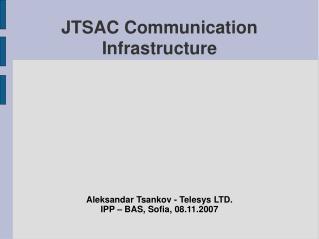 JTSAC Communication Infrastructure