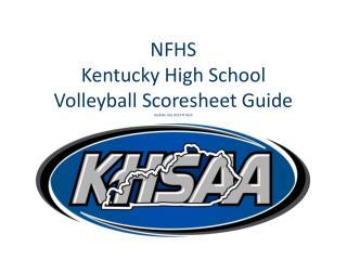 NFHS Kentucky High School Volleyball Scoresheet Guide Update July 2013 N Funk
