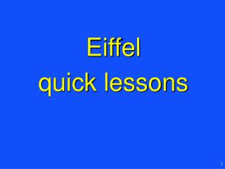 Eiffel  quick lessons