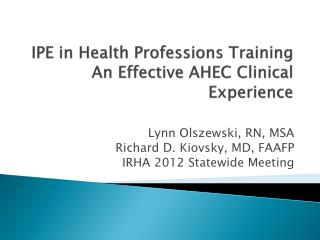 IPE in Health Professions Training  An Effective AHEC Clinical Experience
