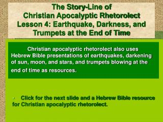 Click for the next slide and a Hebrew Bible resource for Christian apocalyptic rhetorolect.