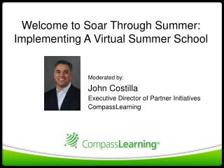 Welcome to Soar Through Summer: Implementing A Virtual Summer School