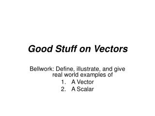 Good Stuff on Vectors