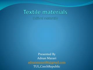 Textile materials Oděvní materiály