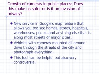 Growth of cameras in public places: Does this make us safer or is it an invasion of privacy?
