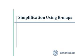 Simplification Using K-maps