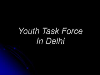 Youth Task Force In Delhi