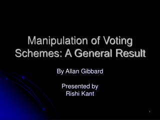 Manipulation of Voting Schemes: A General Result