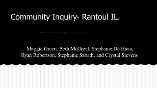 Community Inquiry- Rantoul IL.