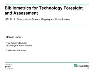 Bibliometrics for Technology  Foresight  and  Assessment
