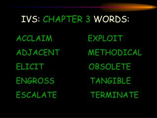 IVS:  CHAPTER 3  WORDS: