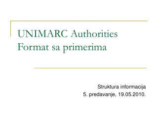 UNIMARC Authorities Format  sa  primeri ma