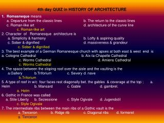 4th day QUIZ in HISTORY OF ARCHITECTURE 1.  Romasneque  means