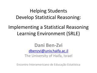 Dani Ben-Zvi dbenzvi@univ.haifa.ac.il The University of Haifa, Israel