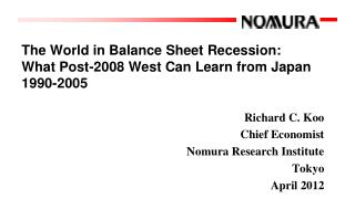 The World in Balance Sheet Recession: What Post-2008 West Can Learn from Japan 1990-2005