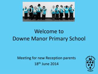 Welcome to  Downe Manor Primary School