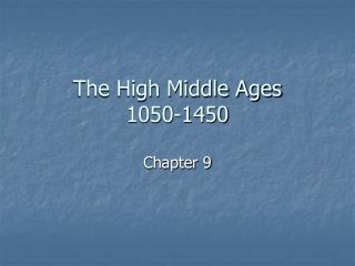 The High Middle Ages 1050-1450