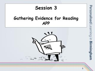 Session 3 Gathering Evidence for Reading APP