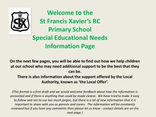 Welcome to the  St Francis Xavier�s RC Primary School  Special Educational Needs Information Page
