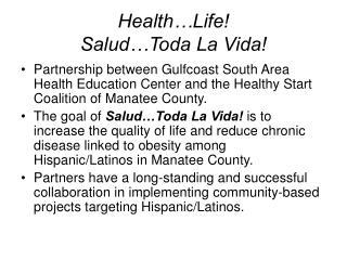 Health…Life! Salud…Toda La Vida!