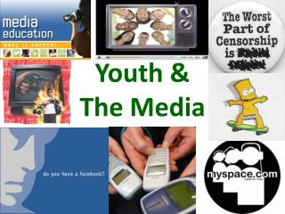 Youth &  The Media