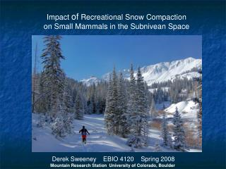 Impact  of  Recreational Snow Compaction on Small Mammals in the Subnivean Space