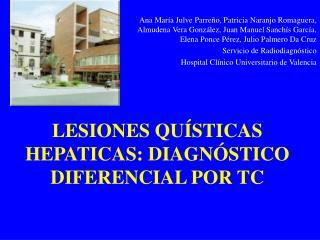 LESIONES QUÍSTICAS HEPATICAS: DIAGNÓSTICO DIFERENCIAL POR TC