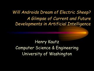 Henry Kautz Computer Science & Engineering University of Washington