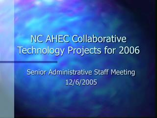 NC AHEC Collaborative Technology Projects for 2006