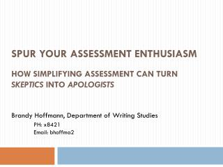 Spur Your Assessment Enthusiasm How simplifying assessment can turn  Skeptics  into  Apologists